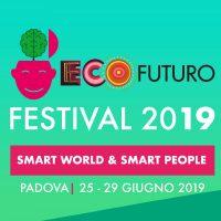 Al Via Ecofuturo Festival 2019!